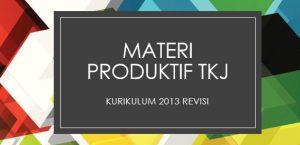 Materi Pelajaran Teknik Komputer dan Jaringan Kurikulum 2013